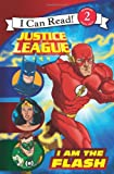 img - for Justice League Classic: I Am the Flash (I Can Read Book 2) book / textbook / text book
