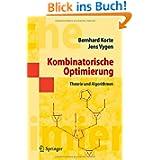 Kombinatorische Optimierung: Theorie und Algorithmen (Springer-Lehrbuch Masterclass)