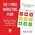 The 1-Page Marketing Plan: Get New Customers, Make More Money, And Stand Out From The Crowd Hörbuch von Allan Dib Gesprochen von: Joel Richards