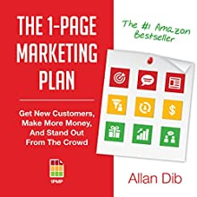 The 1-Page Marketing Plan: Get New Customers, Make More Money, and Stand Out From the Crowd Audiobook by Allan Dib Narrated by Joel Richards
