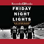 Friday Night Lights: A Town, a Team, and a Dream | H. G. Bissinger
