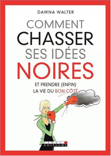 comment chasser idees noires