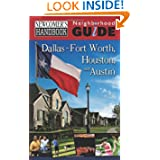 Newcomer's Handbook Neighborhood Guide: Dallas-Fort Worth, Houston, and Austin (Newcomer's Handbooks)