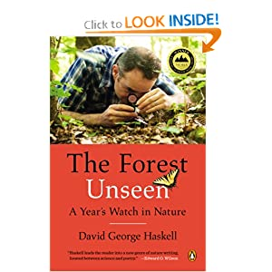 The Forest Unseen: A Year's Watch in Nature by David George Haskell