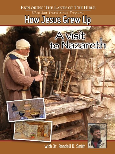 How Jesus Grew Up - A Visit to Nazareth