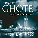 Inspector Ghote Hunts the Peacock Audiobook by H. R. F. Keating Narrated by Sam Dastor