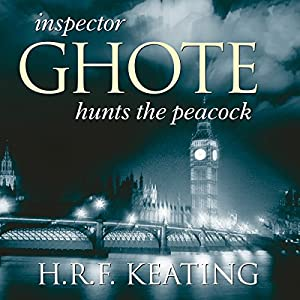 Inspector Ghote Hunts the Peacock | [H. R. F. Keating]
