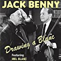 Jack Benny: Drawing a Blanc Radio/TV Program by Jack Benny Narrated by Al Blanc, Jack Benny