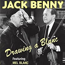 Jack Benny: Drawing a Blanc  by Jack Benny Narrated by Al Blanc, Jack Benny