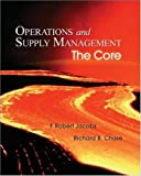 Operations and Supply Management: The Core (Book & DVD-ROM) (007329473X) by Jacobs,F. Robert