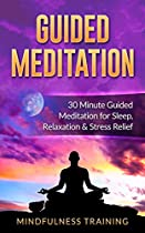 Guided Meditation: 30 Minute Guided Meditation for Sleep, Relaxation, & Stress Relief ((Self Hypnosis, Affirmations, Guided Imagery & Relaxation Techniques)