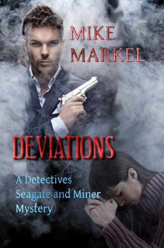 Deviations: A Detectives Seagate and Miner Mystery (Detectives Seagate and Miner Mystery series)