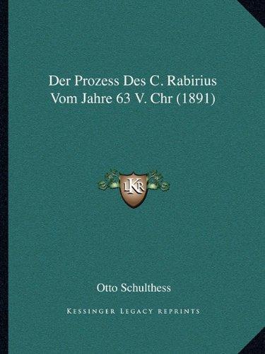 Der Prozess Des C. Rabirius Vom Jahre 63 V. Chr (1891)