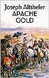 Apache Gold: A Western Trilogy