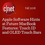 Apple Software Hints at Future MacBook Features: Touch ID and OLED Touch Bars | Laura Hautala