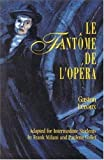Le Fantôme de l'Opéra (Classic Literary Adaptation) (French Edition) (0844212334) by Gaston Leroux