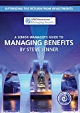 Steve Jenner A senior manager's guide to managing benefits: optimizing the return from investments