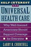 img - for Self-Interest and Universal Health Care: Why Well-Insured Americans Should Support Coverage for Everyone book / textbook / text book