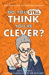 Do You Still Think You're Clever?: Ev...