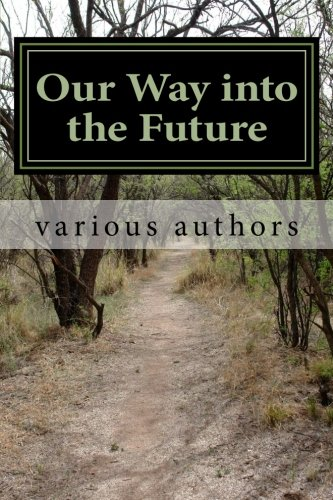 Our Way into the Future: Reflections