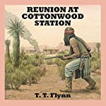 Reunion at Cottonwood Station | T.T. Flynn