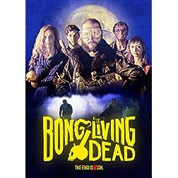 Bong Of The Living Dead