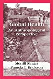 Global Health: An Anthropological Perspective