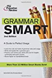 Grammar Smart: A Guide to Perfect Usage, 2nd Edition (0375762159) by Princeton Review