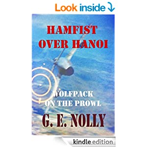 "Hamfist Over Hanoi: Wolfpack on the Prowl (The Air Combat Adventures of Hamilton ""Hamfist"" Hancock Book 4)"