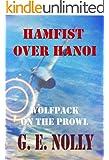 "Hamfist Over Hanoi: Wolfpack on the Prowl (The Air Combat Adventures of Hamilton ""Hamfist"" Hancock Book 4)"