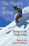 The Physics of Skiing: Skiing at the Triple Point (Wirtschaftswissenschaftliche Beitrage, Bd 84)
