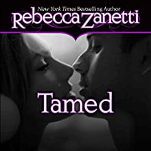 Tamed (       UNABRIDGED) by Rebecca Zanetti Narrated by Karen White