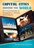 img - for Capital Cities around the World: An Encyclopedia of Geography, History, and Culture by Cybriwsky, Roman Adrian (2013) Hardcover book / textbook / text book