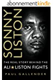 Sonny Liston - The Real Story Behind the Ali-Liston Fights (English Edition)