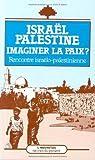 echange, troc France) Colloque sur les territoires occupés et les perspectives de paix dans le conflit israélo-palestinien (1986 : Paris - Israël, Palestine : imaginer la paix