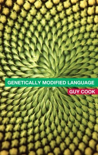 Genetically Modified Language: The Discourse of Arguments for GM Crops and Food