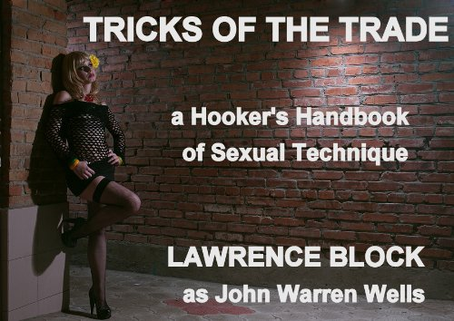 Tricks of the Trade: A Hooker's Handbook of Sexual Technique (John Warren Wells on Sexual Behavior)