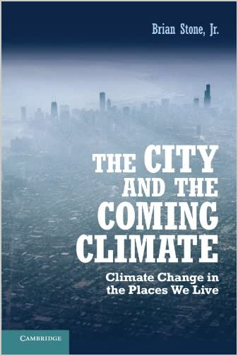 The city and the coming climate : climate change in the places we live