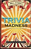 Trivia Madness: 1000 Fun Trivia Questions (Trivia Quiz Questions and Answers) (Volume 1)