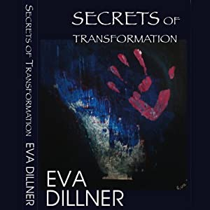 Secrets of Transformation | [Eva Dillner]
