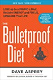 The Bulletproof Diet:�Lose up to a Pound a Day, Reclaim Energy and Focus, Upgrade Your Life