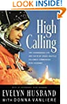 High Calling: The Courageous Life and...