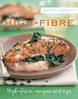 Eat Well Live Well with High Fibre: High Fibre Recipes and Tips