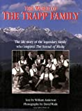 The World of the Trapp Family: The Life Story of the Legendary Family Who Inspired &quot;The Sound of Music&quot;