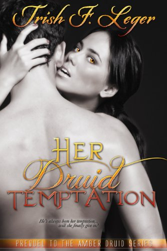 Her Druid Temptation (The Amber Druid Series) by Trish Leger