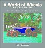 Vintage Years 1920-1930 (A World of Wheels Series) (1590844904) by Georgano, G. N.