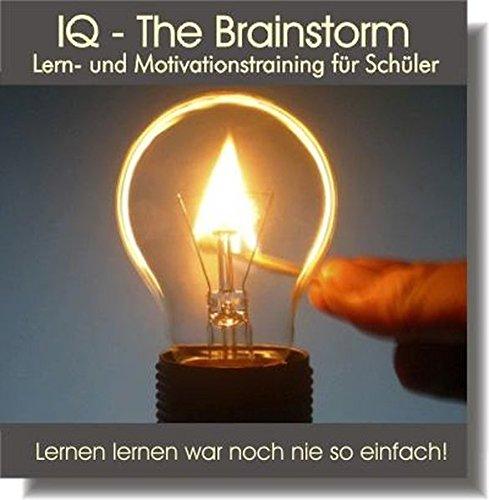 IQ - The Brainstorm. CD: Lern- und Motivationstraining für Schüler