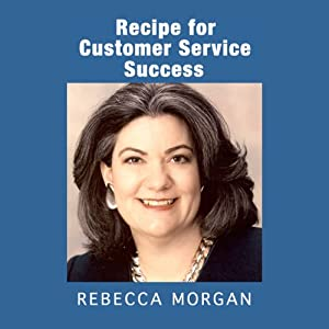 Recipe for Customer Service Success | [Rebecca L. Morgan]
