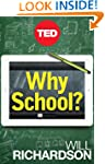 Why School?: How Education Must Chang...
