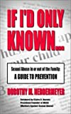 img - for If I'd Only Known... Sexual Abuse in or out of the Family: A Guide to Prevention by Dorothy Neddermeyer (2000-11-04) book / textbook / text book